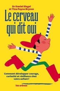 Ebook téléchargement gratuit en italien Le cerveau qui dit oui par Daniel J. Siegel, Tina Payne Bryson (French Edition) MOBI RTF ePub
