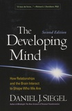 Daniel-J Siegel - The Developing Mind - How Relationships and the Brain Interact to Shape Who We Are.