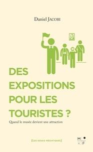 Daniel Jacobi - Des expositions pour les touristes ? - Quand le musée devient une attraction.