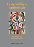 Daniel Jacobi et Maryline Le Roy - La signalétique patrimoniale - Principes et mise en oeuvre.