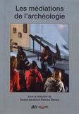Daniel Jacobi et Fabrice Denise - Les médiations de l'archéologie.