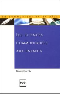 Daniel Jacobi - Les sciences communiquées aux enfants - Travail d'édition et éducation non formelle.