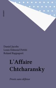 Daniel Jacoby et Louis-Edmond Pettiti - L'Affaire Chtcharansky - Procès sans défense.