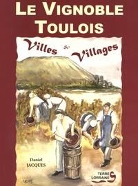 Daniel Jacques - Le vignoble toulois - Villes & Villages.