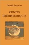 Daniel Jacquier - Contes Préhistoriques.