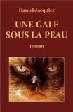 Daniel Jacquier - Une Gale sous la peau.