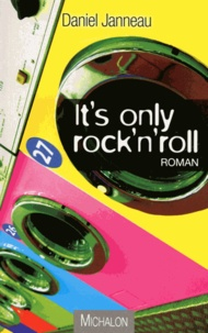Daniel Janneau - It's only rock'n'roll.