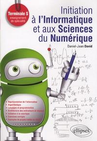 Daniel-Jean David - Initiation à l'Informatique et aux Sciences du Numérique (ISN) - Terminale S, enseignement de spécialité.