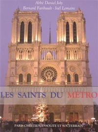 Daniel Joly et Bernard Faribault - Les saints du métro.