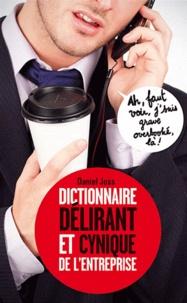 Dictionnaire délirant et cynique de l'entreprise - Daniel Joss |