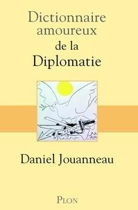 Daniel Jouanneau - Dictionnaire amoureux de la Diplomatie.