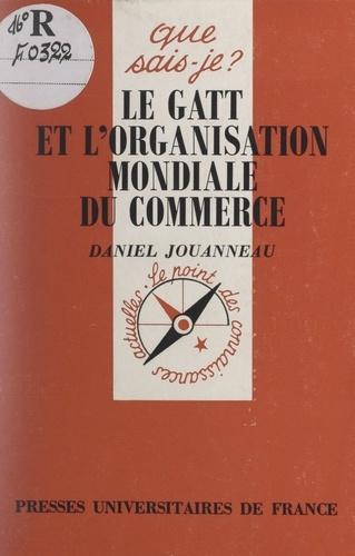 Le GATT et l'organisation mondiale du commerce