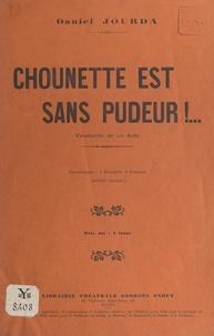 Daniel Jourda - Chounette est sans pudeur ! - Vaudeville en un acte (4 hommes, 4 femmes). Représenté pour la première fois à Paris, à la Fauvette et à Chansonia (concerts Pacra).