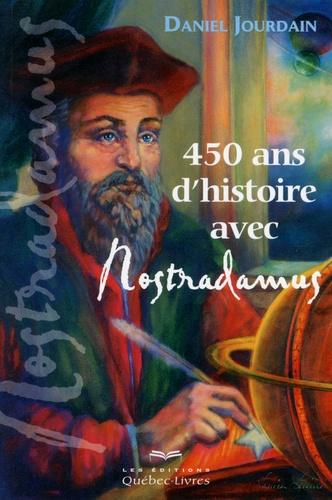 Daniel Jourdain - 450 ans d'histoire avec Nostradamus.