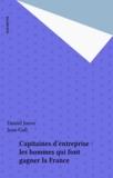 Daniel Jouve et Jean Gall - Capitaines d'entreprise : les hommes qui font gagner la France.