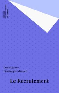 Daniel Jouve et Dominique Massoni - Le recrutement.