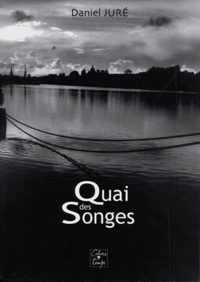 Daniel Juré - Quai des Songes.