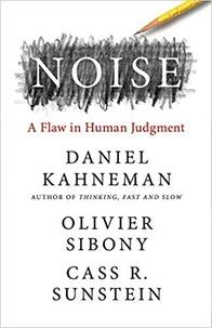 Daniel Kahneman et Olivier Sibony - Noise.
