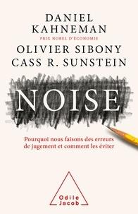 Daniel Kahneman et Olivier Sibony - Noise - Pourquoi nous faisons des erreurs de jugement et comment les éviter.