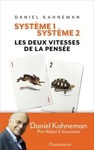 Daniel Kahneman - Système 1 / Système 2 - Les deux vitesses de la pensée.