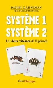Daniel Kahneman - Système 1, système 2 - Les deux vitesses de la pensée.