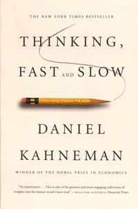 Daniel Kahneman - Thinking, Fast and Slow.