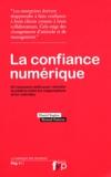 Daniel Kaplan et Renaud Francou - La confiance numérique - Les nouveaux outils pour refonder la relation entre les organisations et les individus.