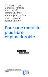 Daniel Kaplan et Bruno Marzloff - Pour une mobilité plus libre et plus durable.