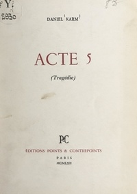 Daniel Karm - Acte 5.