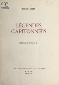 Daniel Karm et Apelle K... - Légendes capitonnées.