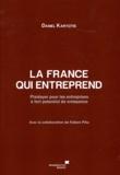 Daniel Karyotis - La France qui entreprend - Plaidoyer pour les entreprises à fort potentiel de croissance.