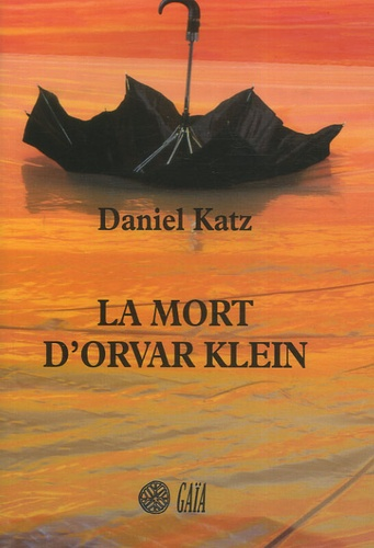 Daniel Katz - La mort d'Orvar Klein.