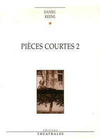 Daniel Keene - Pièces courtes 2.