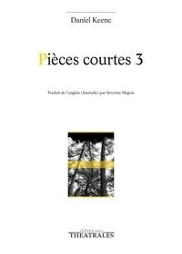 Daniel Keene - Pièces courtes 3.