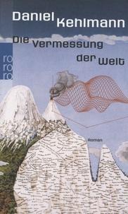 Daniel Kehlmann - Die Vermessung der Welt.