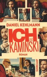 Daniel Kehlmann - Ich und Kaminski.