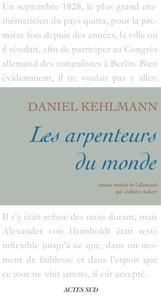 Daniel Kehlmann - Les arpenteurs du monde.