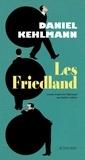 Daniel Kehlmann - Les Friedland.