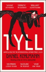 Daniel Kehlmann et Ross Benjamin - Tyll - Shortlisted for the International Booker Prize 2020.