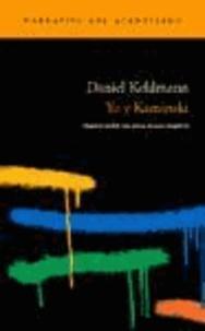 Daniel Kehlmann - Yo y Kaminski.