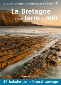 Daniel Kempa - La Bretagne entre terre et mer - 30 balades sur les sites du Conservatoire du littoral.