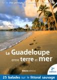 Daniel Kempa et Corinne Gense - La Guadeloupe entre terre et mer - 25 balades sur les sites du Conservatoire du littoral.