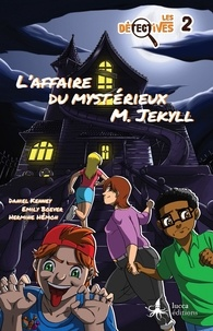 Daniel Kenney et Emily Boever - Les Détectives 2 - L'Affaire du mystérieux M. Jekyll.