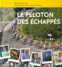 Daniel Kerh et Bernard Charmentray - Le peloton des échappés - Ces étonnantes figures du cyclisme breton.
