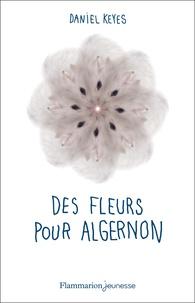 Daniel Keyes - Des fleurs pour Algernon.
