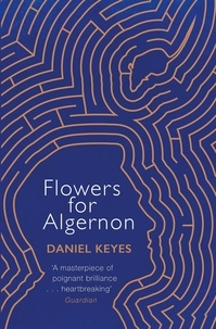 Daniel Keyes - Flowers for Algernon.