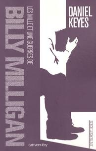 Daniel Keyes - Les mille et une guerres de Billy Milligan.