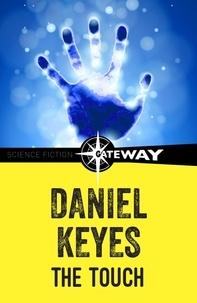 Daniel Keyes - The Touch.