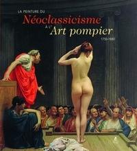Daniel Kiecol - European painting - La peinture du néoclassicisme à l'art pompier, 1750-1880.