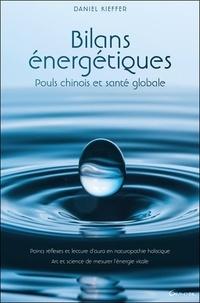 Bilans énergétiques. Pouls chinois et santé globale- Points réflexes, lecture d'aura en naturopathie holistique. Art et science de mesurer l'énergie vitale - Daniel Kieffer | Showmesound.org